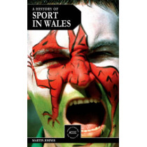 A History of Sport in Wales by Martin Johnes, 9780708319468