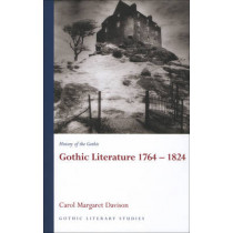 History of the Gothic: Gothic Literature 1764-1824 by Carol Davison, 9780708320457