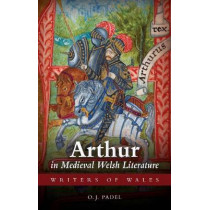 Arthur in Medieval Welsh Literature by Oliver Padel, 9780708326251