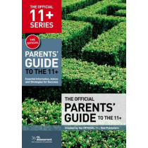 The Official Parents' Guide to the 11+: Essential Information, Advice and Strategies for Success by GL Assessment, 9780708720561