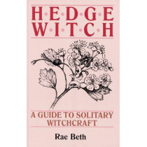 Hedge Witch: A Guide to Solitary Witchcraft by Rae Beth, 9780709048510