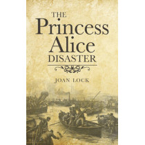 Princess Alice Disaster by Joan Lock, 9780709095415