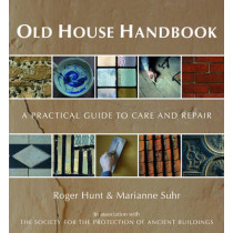 Old House Handbook: A Practical Guide to Care and Repair, 9780711227729