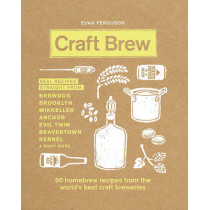 Craft Brew: 50 homebrew recipes from the world's best craft breweries by Euan Ferguson, 9780711237339