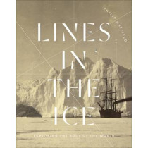 Lines in the Ice: Exploring the Roof of the World, 9780712356060