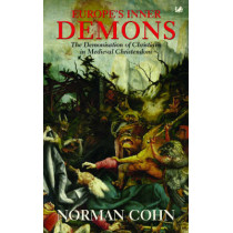 Europe's Inner Demons: The Demonization of Christians In Medieval Christendom by Norman Cohn, 9780712657570