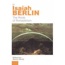 The Roots Of Romanticism by Isaiah Berlin, 9780712665445