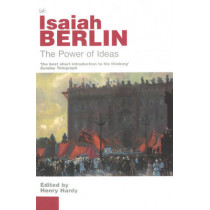 The Power Of Ideas by Isaiah Berlin, 9780712665544