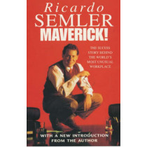 Maverick: The Success Story Behind the World's Most Unusual Workshop by Ricardo Semler, 9780712678865
