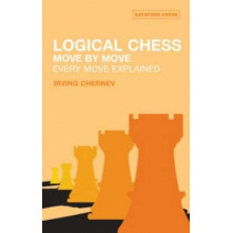 Logical Chess : Move By Move: Every Move Explained by Irving Chernev, 9780713484649