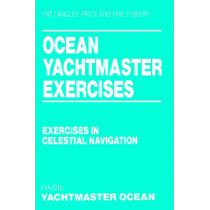 Ocean Yachtmaster Exercises: Exercises in Celestial Navigation by Pat Langley-Price, 9780713648300