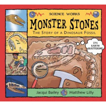Monster Stones: The Story of a Dinosaur Fossil by Jacqui Bailey, 9780713662528