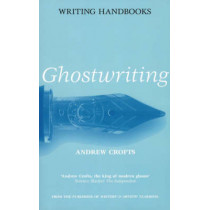 Ghostwriting by Andrew Crofts, 9780713667868