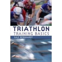 Triathlon Training Basics by Gale Bernhardt, 9780713669930