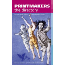 Printmakers: the Directory by Royal Society Of Painter-Printmakers, 9780713673876