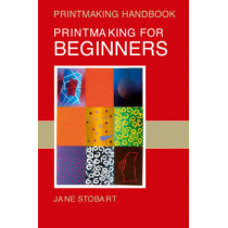 Printmaking for Beginners by Jane Stobart, 9780713674637