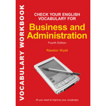 Check your English Vocabulary for Business & Administration by Rawdon Wyatt, 9780713679168