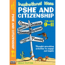 Inspirational Ideas: PSHE and Citizenship 9-11 by Molly Potter, 9780713689570