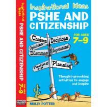 Inspirational Ideas: PSHE and Citizenship 7-9 by Molly Potter, 9780713689792