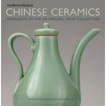 Chinese Ceramics: Highlights of the Sir Percival David Collection by Regina Krahl, 9780714124544