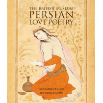 Persian Love Poetry by Vesta Sarkhosh Curtis, 9780714124759