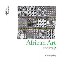 African Art: Close-Up by Chris Spring, 9780714125329