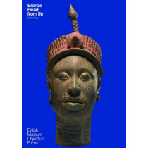 Bronze Head From Ife by Editha Platte, 9780714125923