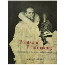 Prints and Printmaking by Antony Griffiths, 9780714126081
