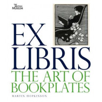 Ex Libris: The Art of Bookplates by Martin Hopkinson, 9780714126746