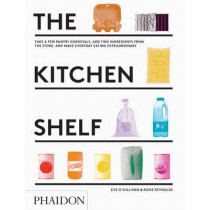 The Kitchen Shelf: Take a few pantry essentials, add two ingredients and make everyday eating extraordinary by Rosie Reynolds, 9780714871271