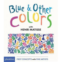 Blue & Other Colors: with Henri Matisse by Henri Matisse, 9780714871424
