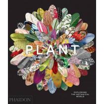 Plant: Exploring the Botanical World by Phaidon Editors, 9780714871486