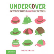 Undercover: One of These Things is Almost Like The Others by Bastien Contraire, 9780714872506