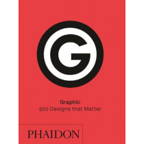 Graphic: 500 Designs that Matter by Phaidon Editors, 9780714873848