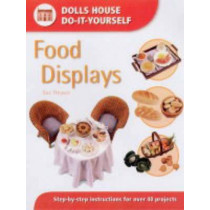 Food Displays: Step-by-step Instructions for More Than 40 Projects by Sue Heaser, 9780715314357