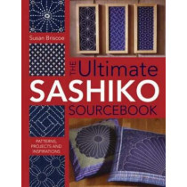 Ultimate Sashiko Sourcebook: Patterns, Projects and Inspirations by Susan Briscoe, 9780715318478