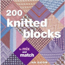 200 Knitted Blocks: To Mix and Match by Jan Eaton, 9780715322352