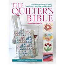 The Quilter's Bible: The Indispensable Guide to Patchwork, Quilting and Applique by Linda Clements, 9780715336267