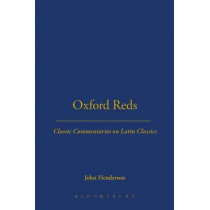 Oxford Reds: Classic Commentaries on Latin Classics by John Henderson, 9780715635162