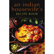 An Indian Housewife's Recipe Book: Over 100 traditional recipes by Laxmi Khurana, 9780716020783