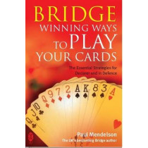 Bridge: Winning Ways to Play Your Cards by Paul Mendelson, 9780716021971