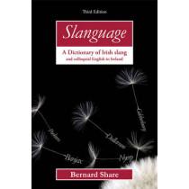 Slanguage: A Dictionary of Irish Slang and Colloquial English in Ireland by Bernard Share, 9780717143900