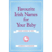 Favourite Irish Names for Your Baby by Laurence Flanagan, 9780717156191