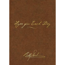 Hope for Each Day Signature Edition: Words of Wisdom and Faith by Billy Graham, 9780718016661