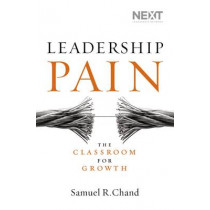 Leadership Pain: The Classroom for Growth by Samuel Chand, 9780718031596