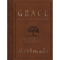 Grace for the Moment Large Deluxe: Inspirational Thoughts for Each Day of the Year by Max Lucado, 9780718089771