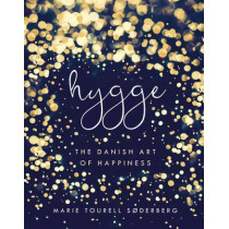 Hygge: The Danish Art of Happiness by Marie Tourell Soderberg, 9780718185336