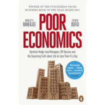 Poor Economics: The Surprising Truth about Life on Less Than $1 a Day by Abhijit Banerjee, 9780718193669