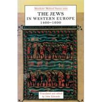 The Jews in Western Europe, 1400-1600 by John Edwards, 9780719035098
