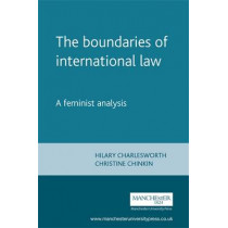 The Boundaries of International Law: A Feminist Analysis by Hilary Charlesworth, 9780719037399